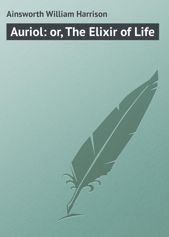 Auriol: or, The Elixir of Life