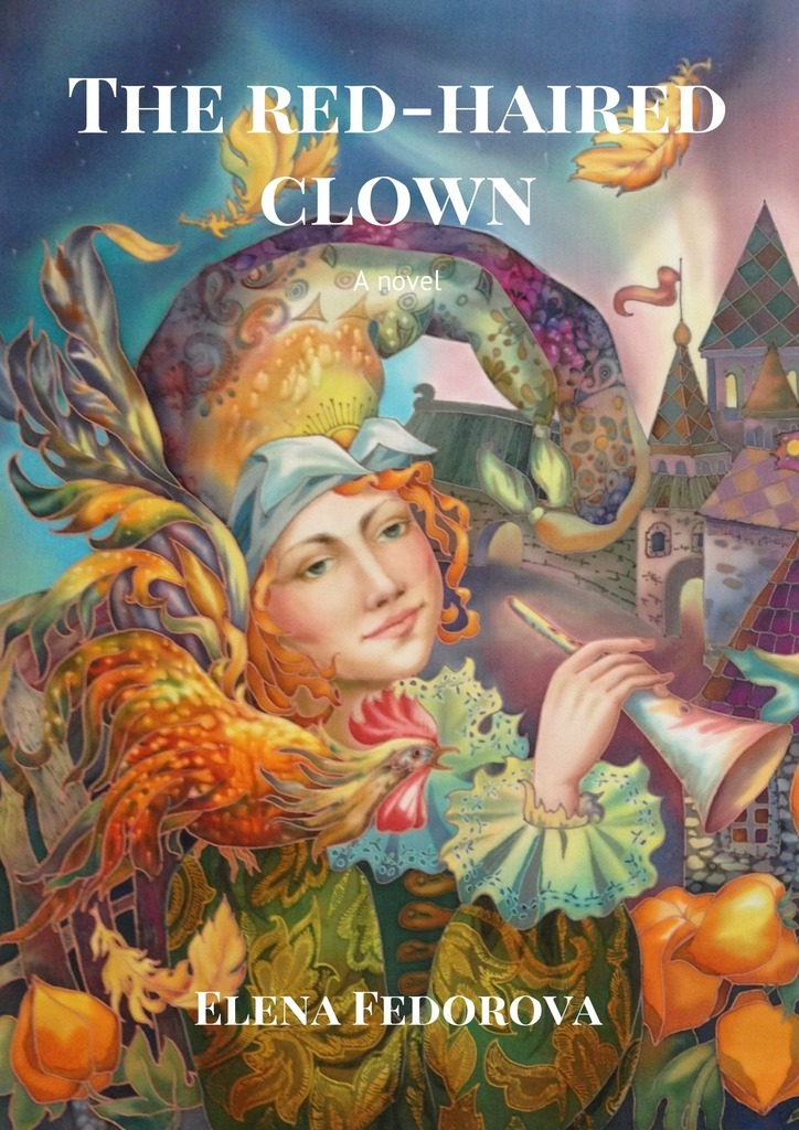 The red-haired clown. Anovel
