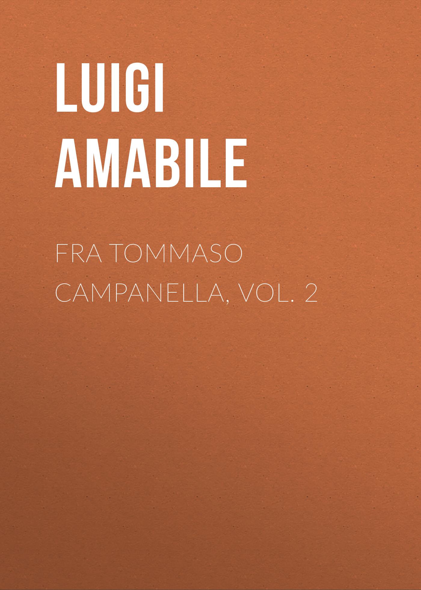 Fra Tommaso Campanella, Vol. 2