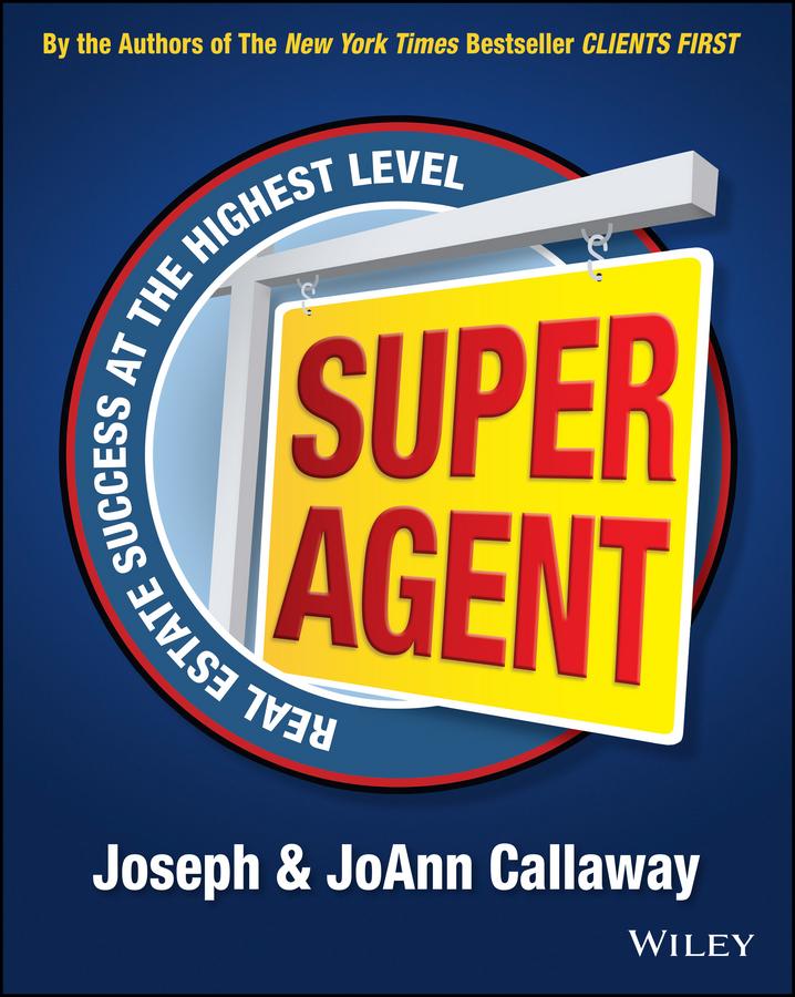 Super Agent. Real Estate Success At The Highest Level