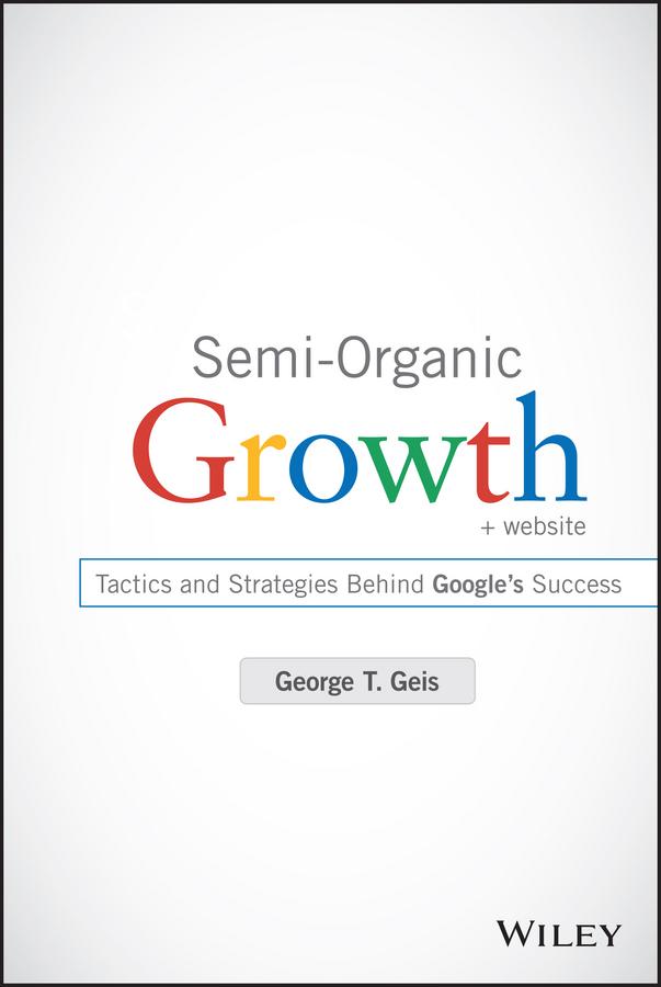 Semi-Organic Growth. Tactics and Strategies Behind Google's Success