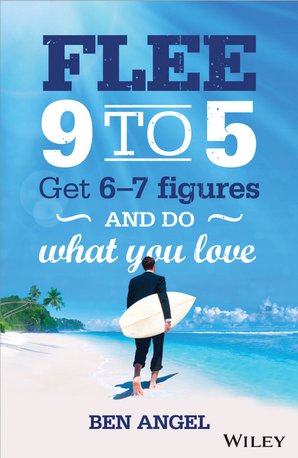 Flee 9-5. Get 6 - 7 Figures and Do What You Love