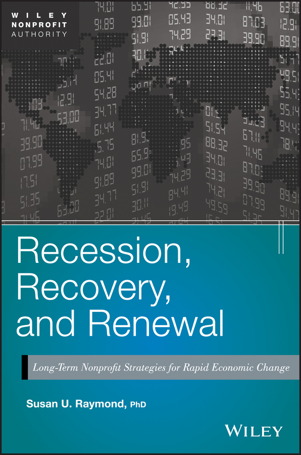 Recession, Recovery, and Renewal. Long-Term Nonprofit Strategies for Rapid Economic Change