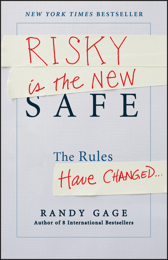 Risky is the New Safe. The Rules Have Changed . . .
