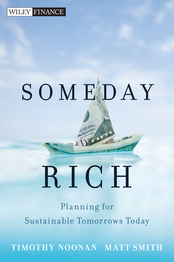 Someday Rich. Planning for Sustainable Tomorrows Today