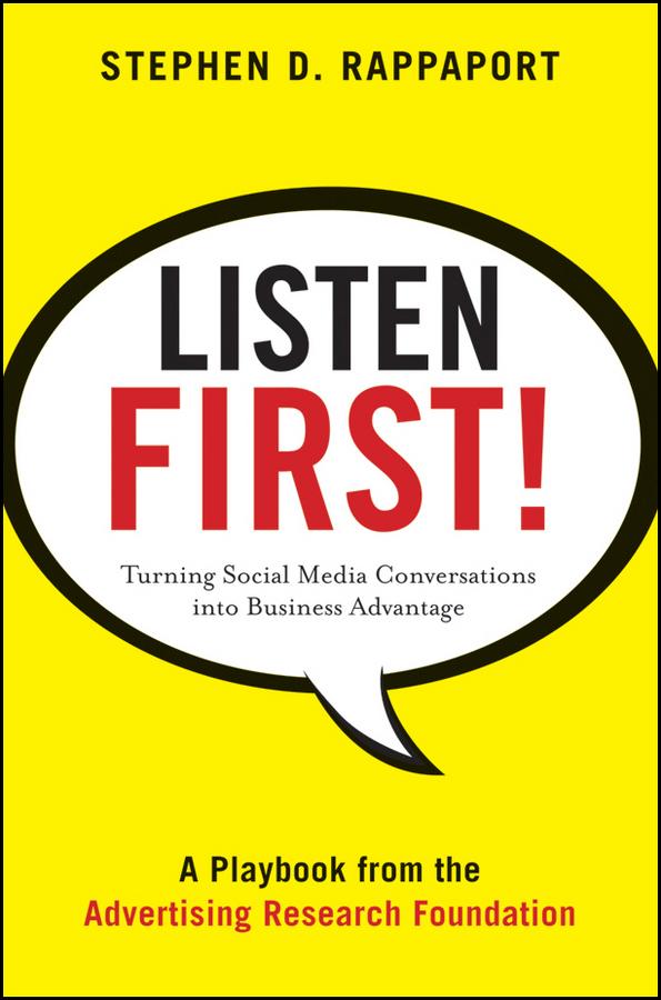 Listen First!. Turning Social Media Conversations Into Business Advantage