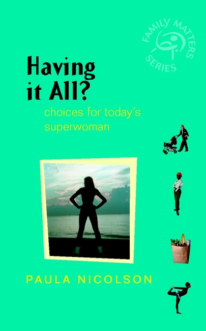 Having It All?. Choices for Today's Superwoman