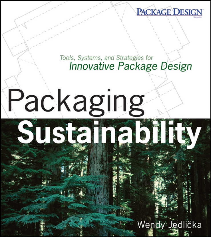 Packaging Sustainability. Tools, Systems and Strategies for Innovative Package Design