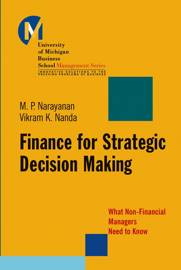Finance for Strategic Decision-Making. What Non-Financial Managers Need to Know