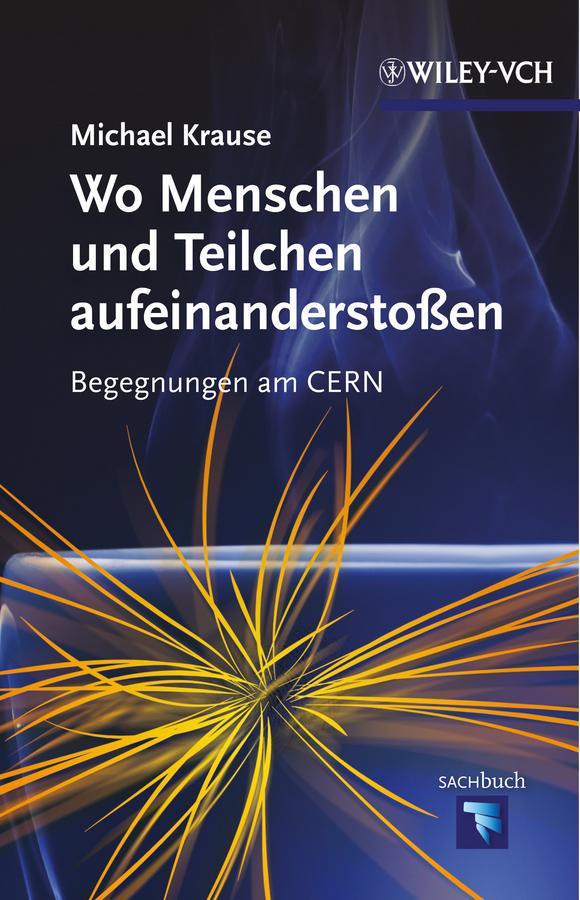 Wo Menschen und Teilchen aufeinanderstoßen. Begegnungen am CERN
