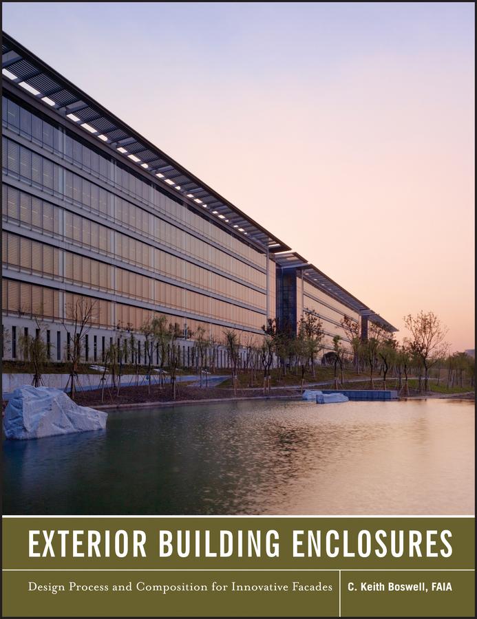 Exterior Building Enclosures. Design Process and Composition for Innovative Facades