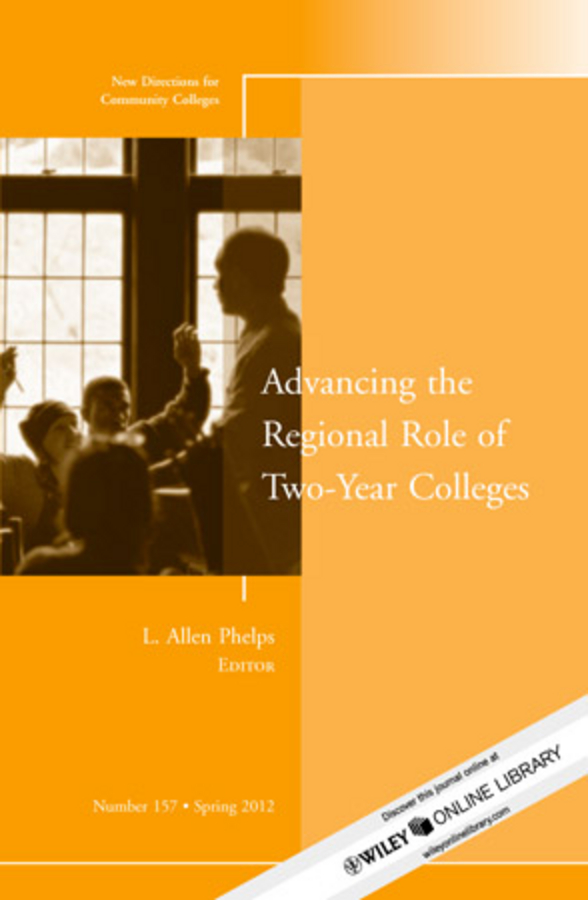 Advancing the Regional Role of Two-Year Colleges. New Directions for Community Colleges, Number 157
