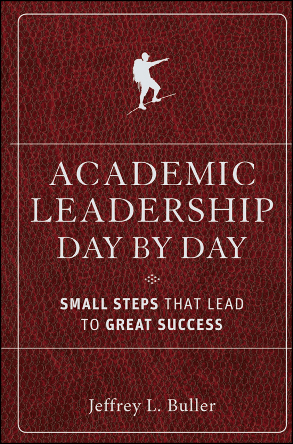 Academic Leadership Day by Day. Small Steps That Lead to Great Success
