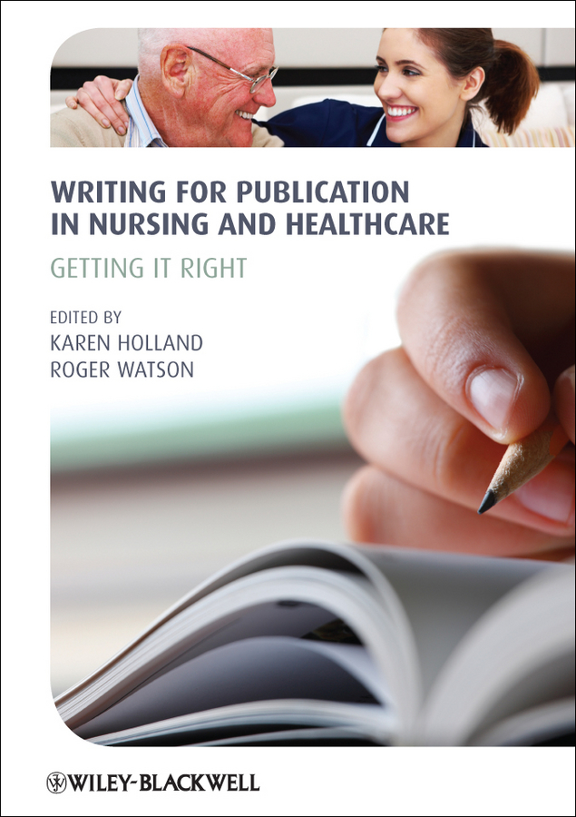Writing for Publication in Nursing and Healthcare. Getting it Right