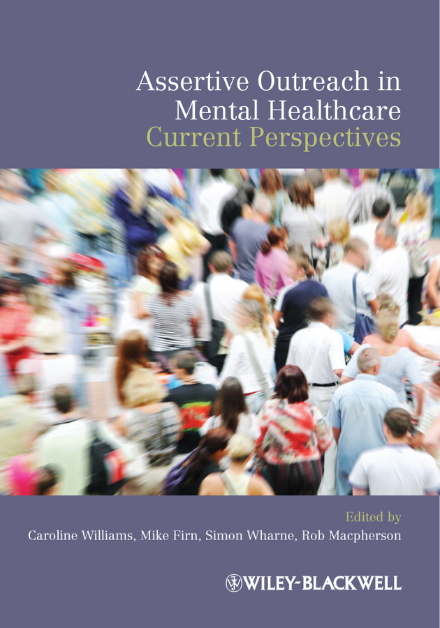 Assertive Outreach in Mental Healthcare. Current Perspectives