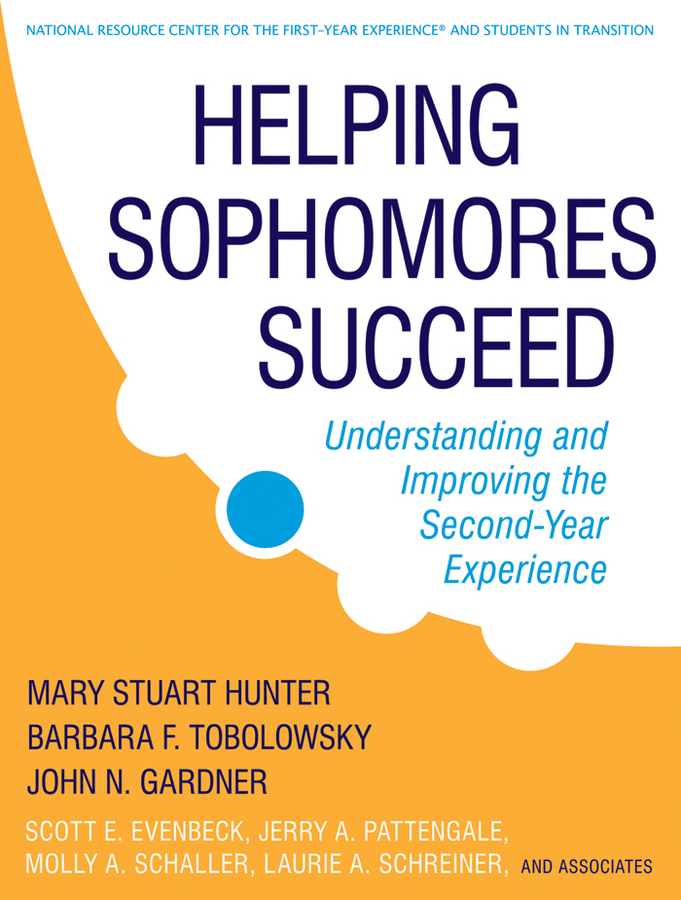 Helping Sophomores Succeed. Understanding and Improving the Second Year Experience