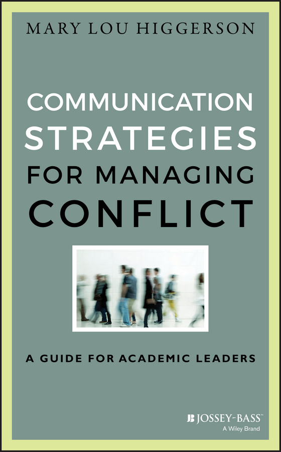 Communication Strategies for Managing Conflict. A Guide for Academic Leaders