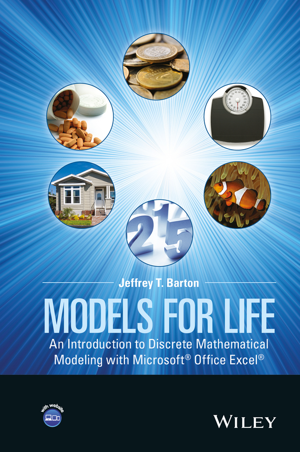 Models for Life. An Introduction to Discrete Mathematical Modeling with Microsoft Office Excel