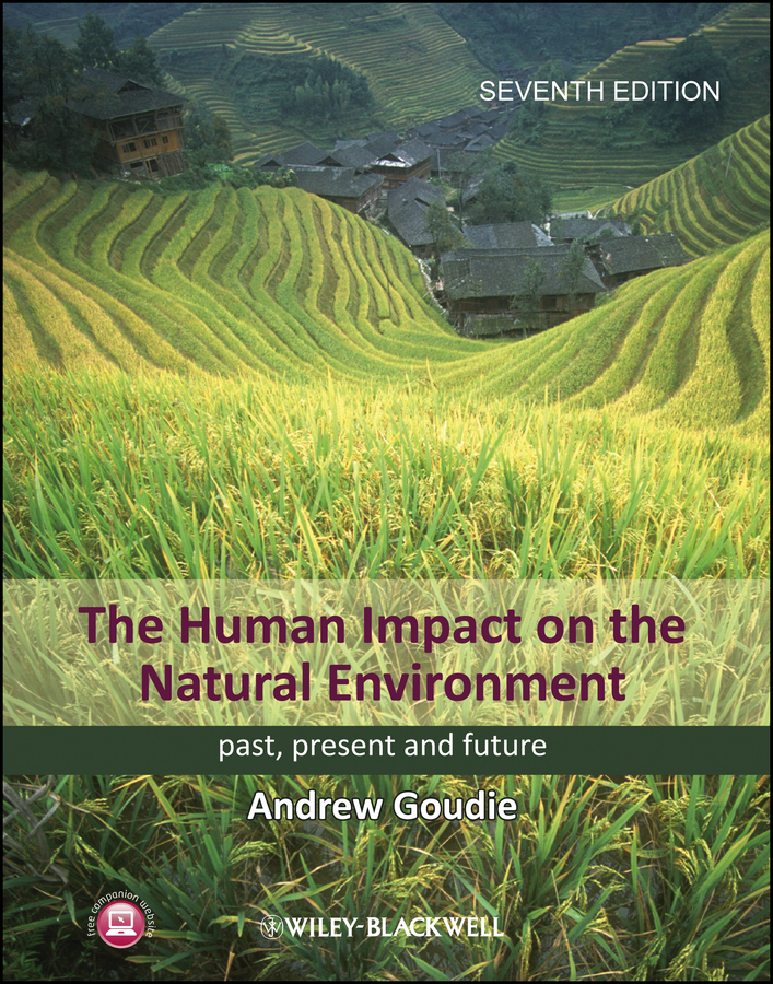 The Human Impact on the Natural Environment. Past, Present, and Future