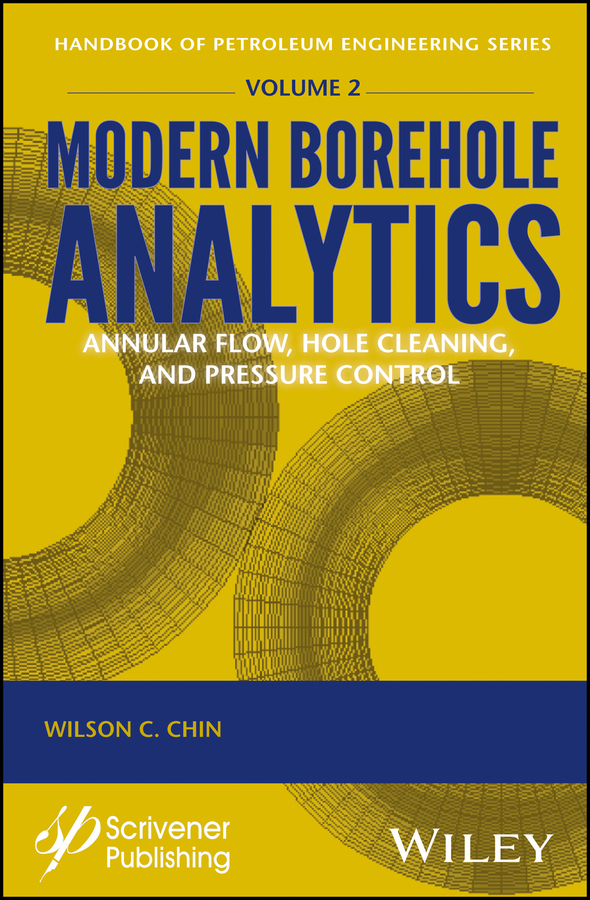 Modern Borehole Analytics. Annular Flow, Hole Cleaning, and Pressure Control