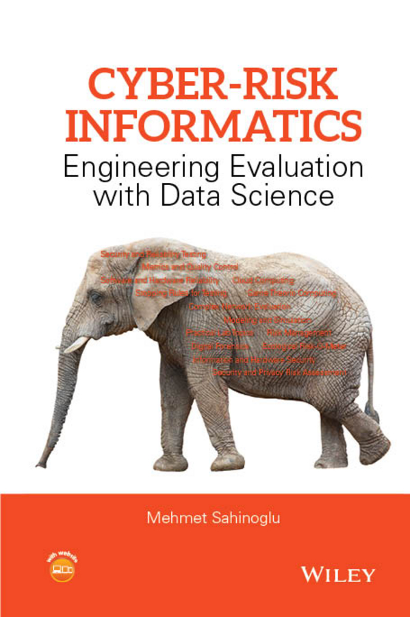Cyber-Risk Informatics. Engineering Evaluation with Data Science