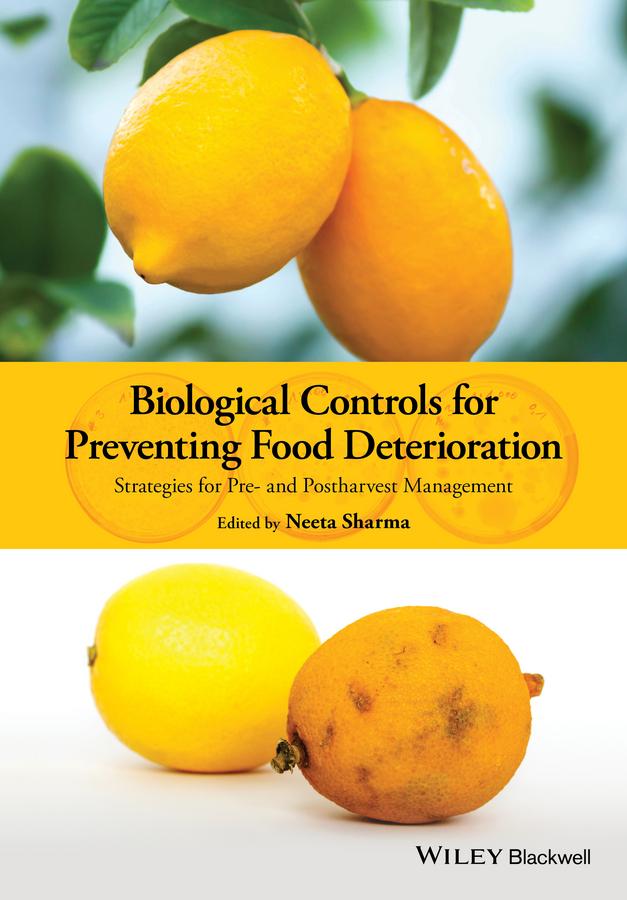 Biological Controls for Preventing Food Deterioration. Strategies for Pre- and Postharvest Management
