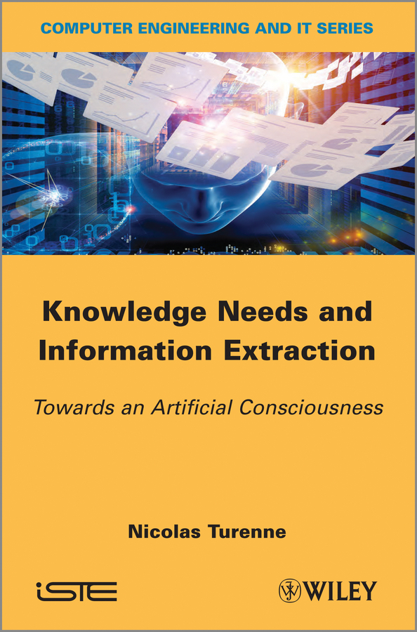 Knowledge Needs and Information Extraction. Towards an Artificial Consciousness