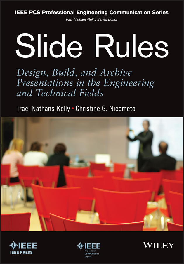 Slide Rules. Design, Build, and Archive Presentations in the Engineering and Technical Fields
