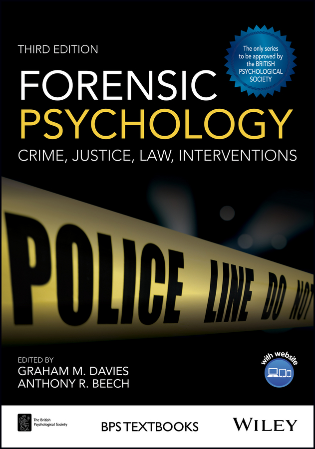 Forensic Psychology. Crime, Justice, Law, Interventions