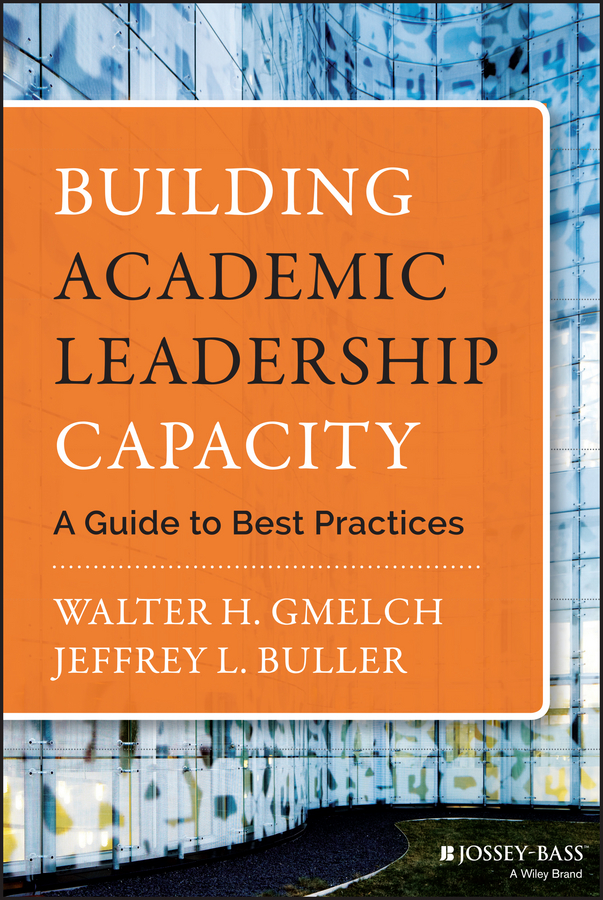 Building Academic Leadership Capacity. A Guide to Best Practices