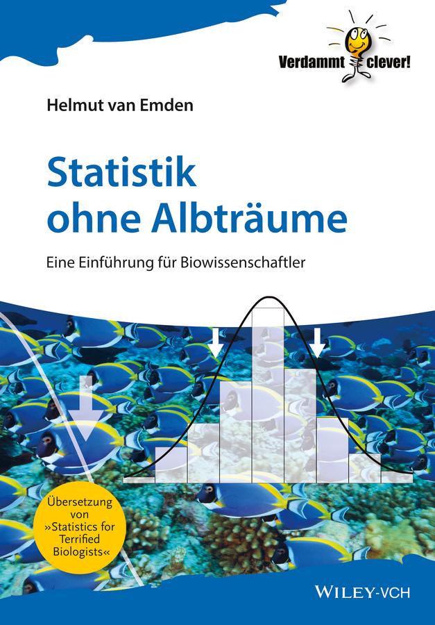 Statistik ohne Albträume. Eine Einführung für Biowissenschaftler
