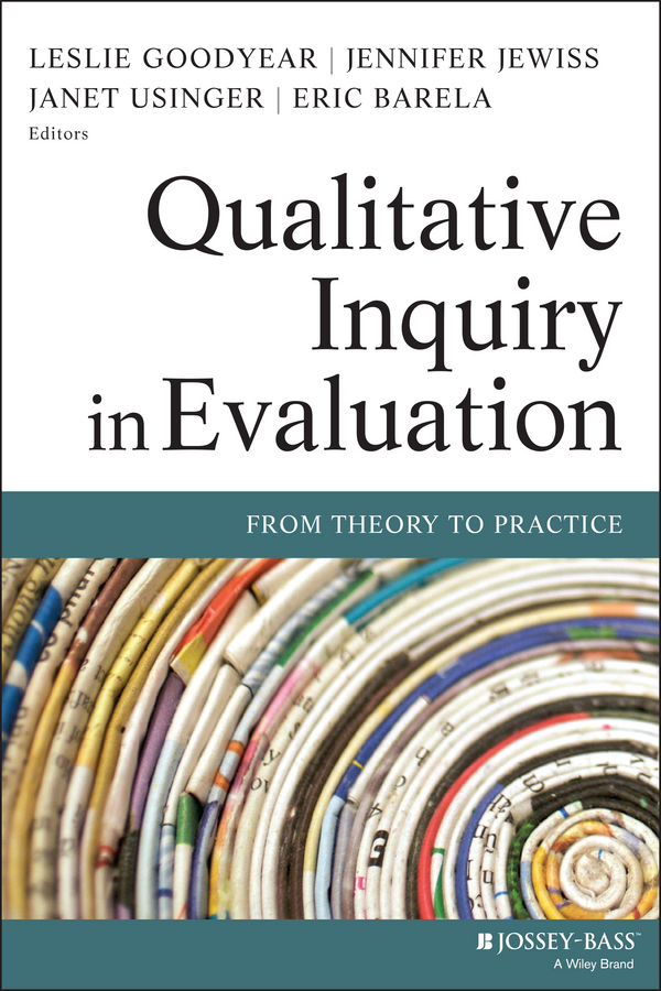 Qualitative Inquiry in Evaluation. From Theory to Practice