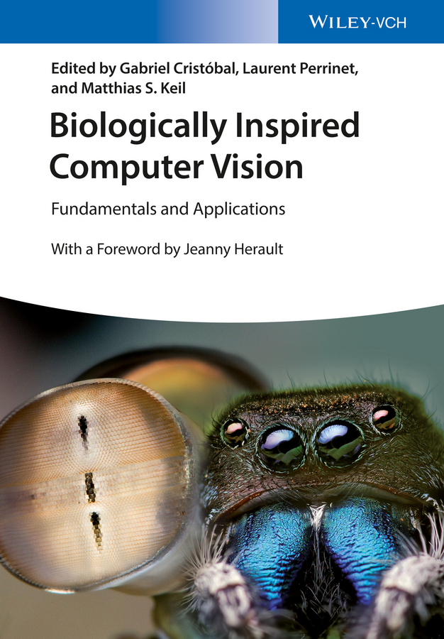 Biologically Inspired Computer Vision. Fundamentals and Applications