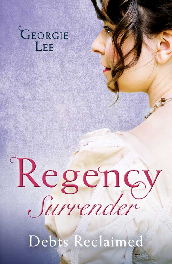 Regency Surrender: Debts Reclaimed: A Debt Paid in Marriage / A Too Convenient Marriage