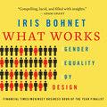 What Works - Gender Equality by Design (Unabridged)