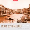 Mit Charles Dickens nach Rom & Venedig (Gekürzt)