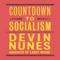 Countdown to Socialism (Unabridged)