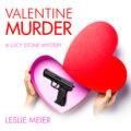 Valentine Murder - Lucy Stone, Book 5 (Unabridged)