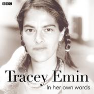 Tracey Emin In Her Own Words