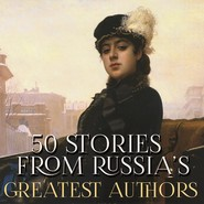 50 Stories from Russia's Greatest Authors