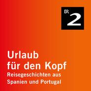 Asturien - Kulinarische Streifzüge durch Spaniens grünen Norden - Urlaub für den Kopf - Reisegeschichten aus Spanien und Portugal, Teil 10 (Ungekürzt)