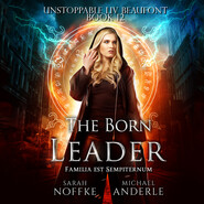 The Born Leader - Unstoppable Liv Beaufont, Book 12 (Unabridged)