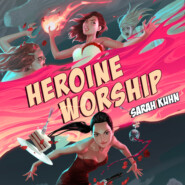 Heroine Worship - Heroine Complex, Book 2 (Unabridged)