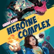 Heroine Complex - Heroine Complex, Book 1 (Unabridged)