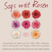Sag\'s mit Rosen - Geschichten aus dem Rosengarten (ungekürzt)
