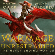 WarMage: Unrestrained - The Never Ending War, Book 2 (Unabridged)