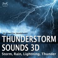 Thunderstorm Sounds 3D, Storm, Rain, Lightning, Thunder - 3D Sound for Headphones