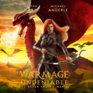 Warmage: Undeniable - The Never Ending War, Book 4 (Unabridged)