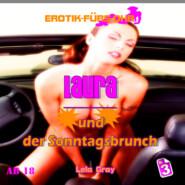 Erotik für\'s Ohr, Folge 3: Laura und der Sonntagsbrunch