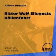 Ritter Wolf Ellegasts Höllenfahrt (Ungekürzt)